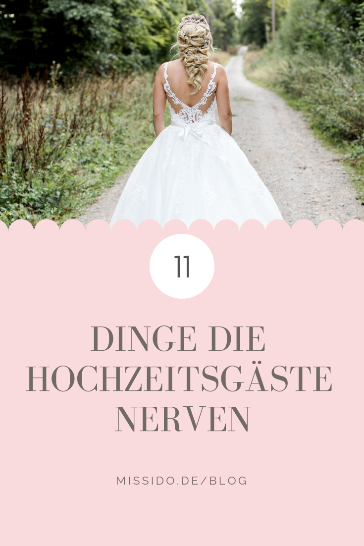 Die 11 Dinge, die Eure Hochzeitsgäste nerven könnten. #heiraten #hochzeit #hoc…