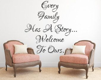 Every Family Has A Story Welcome To Ours Vinyl Wall Decal Family