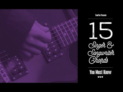 15 Singer Songwriter Guitar Chords You Must Know Truefire Guitar