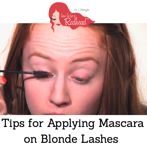 c86b688c55f Tips for Applying Mascara on Blonde Lashes | Makeup For Redheads ...