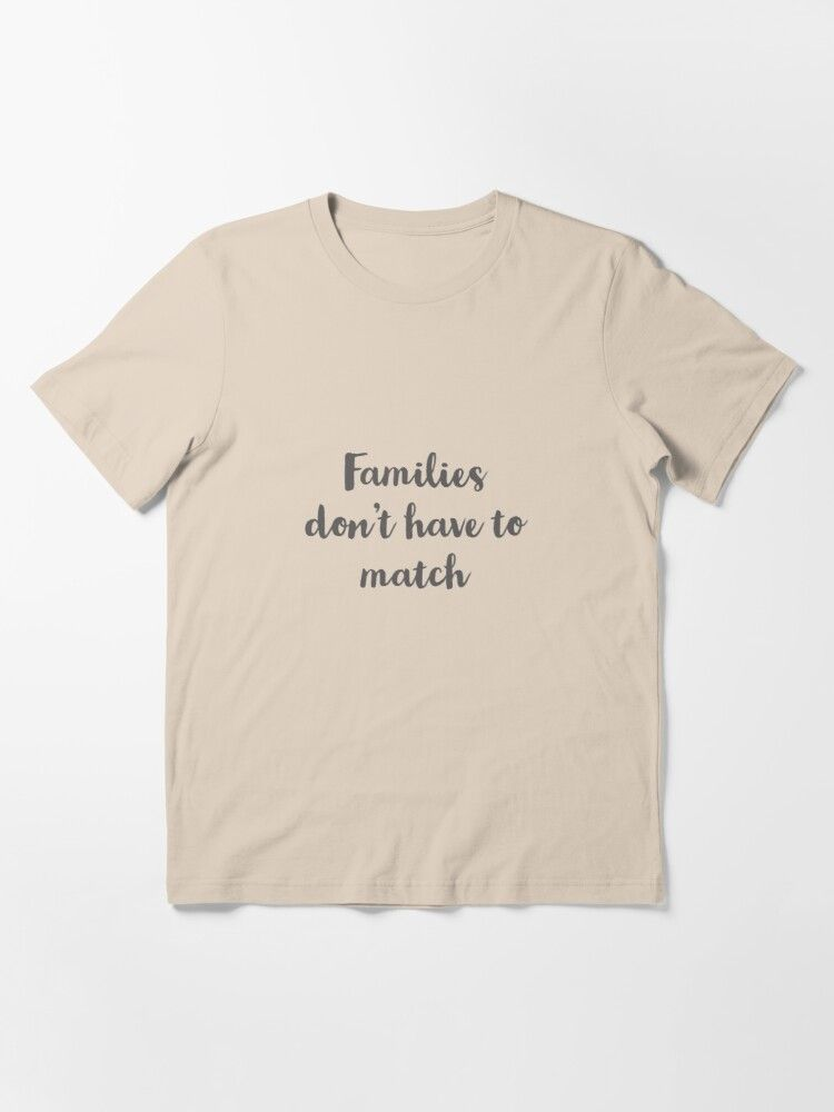 Families don't have to match: cute gift for family, dad, mom & siblings Essential T-Shirt by Amiine4real