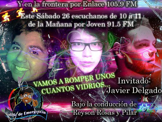 Este sabado 26 de #Julio no te pierdas el estreno del programa de #Radio #SalidaDeEmergencia por #Joven91.5FM #SanCristobal #EstadoTachira con #ReysonRosas, #Pilar y #JavierDelgado de 10 a 11 de la Mañana... #Arte #Cultura #Musica #Juventud #Vida #Life #Actual #Radio #Music #Online #ReysonRosas #Sabado #Rock #Pop #Electronica #Vidrios #SalidaDeEmergencia #26Julio2014 #Estreno