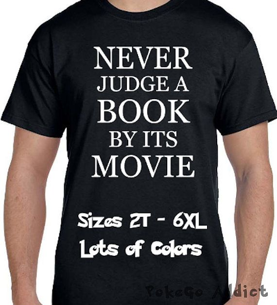 b9448ff6 Never Judge A Book By Its Movie Funny Geek Nerd Shirt * Lots of colors*  Sizes 2T - 6XL* Ladies Sizes * Percy Jackson * Harry Potter