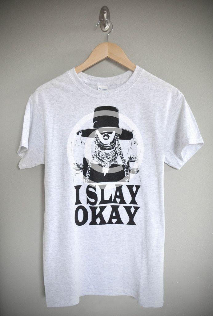 703d543be Beyonce I Slay Okay Formation T-Shirt