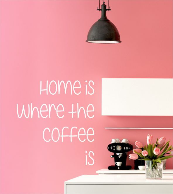 Home Is Where The Coffee Is, Wandtattoo Küche, Wandaufkleber