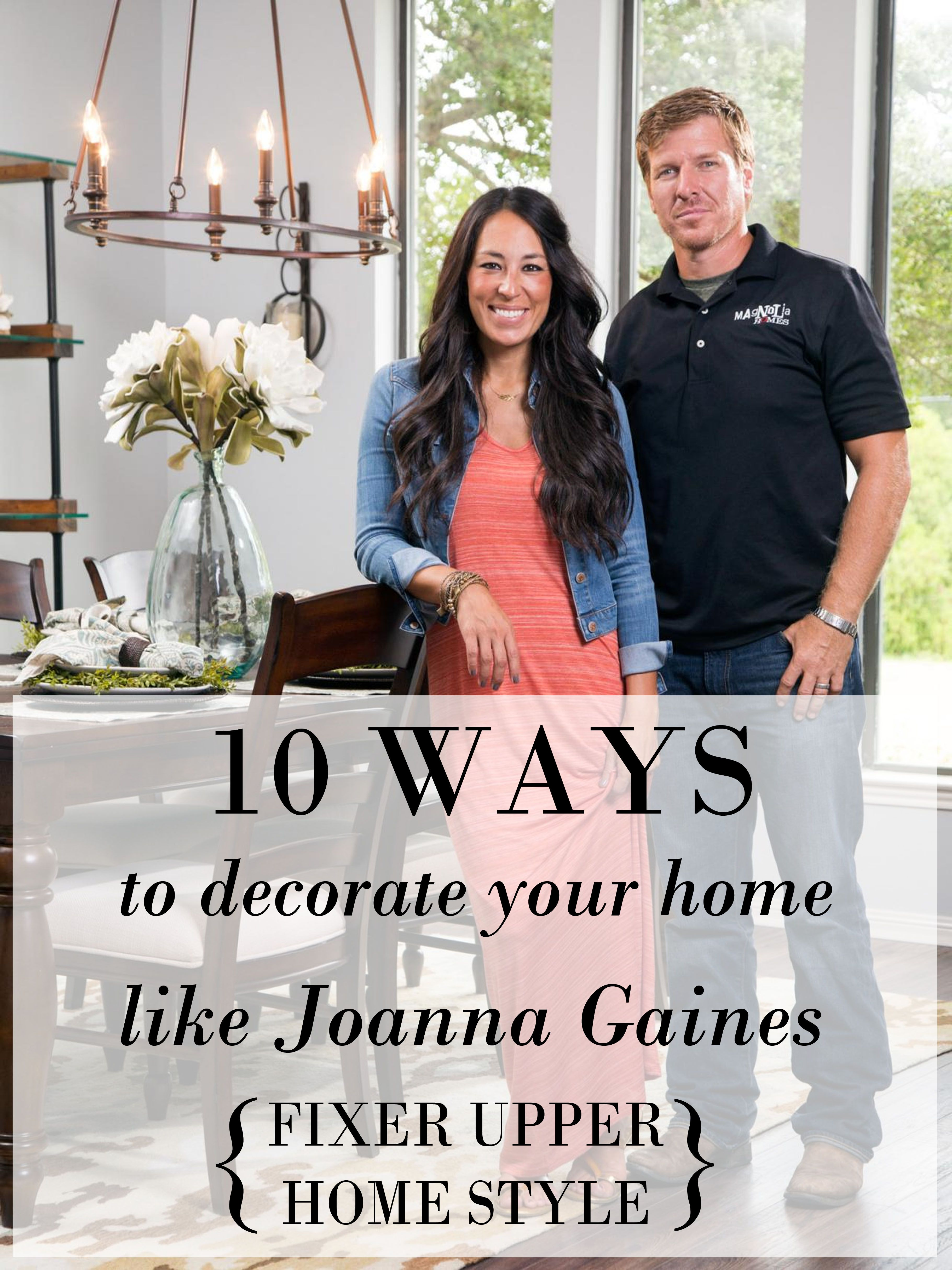 10 Ways To Decorate Like Joanna Gaines Home Design Pinterest
