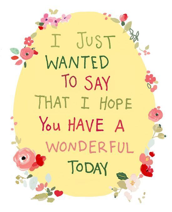 i hope you have