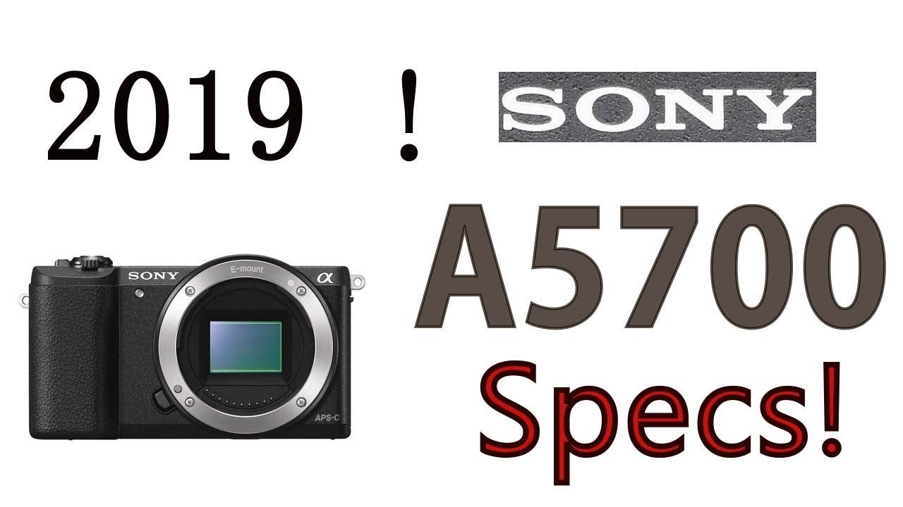 SONY a5700 Expected Specifications ! 2019 Compact APS-C