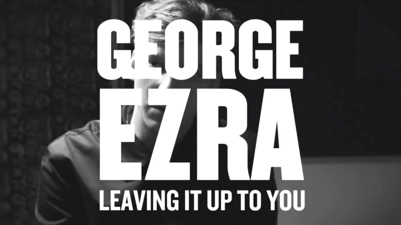 George Ezra - Leaving It Up To You Budapest' is available here: http://smarturl.it/Bdpst?IQid=YT ------------------ Subscribe to George Ezra: #foryou http://smarturl.it/GeorgeEzraYT?IQid=yt