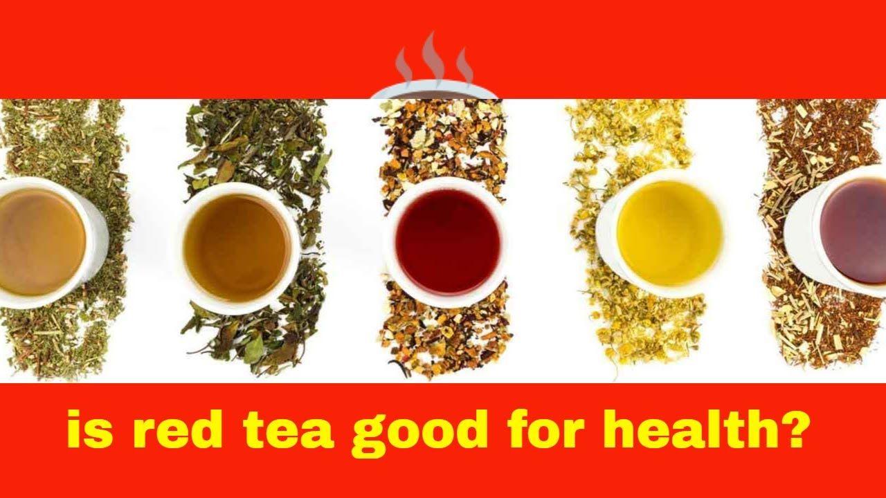Is red tea good for health red tea tea detox plan health
