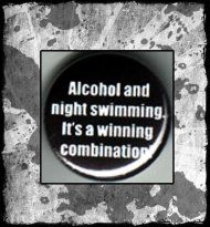 Alcohol & nightswimming Punk and Pissed button pin