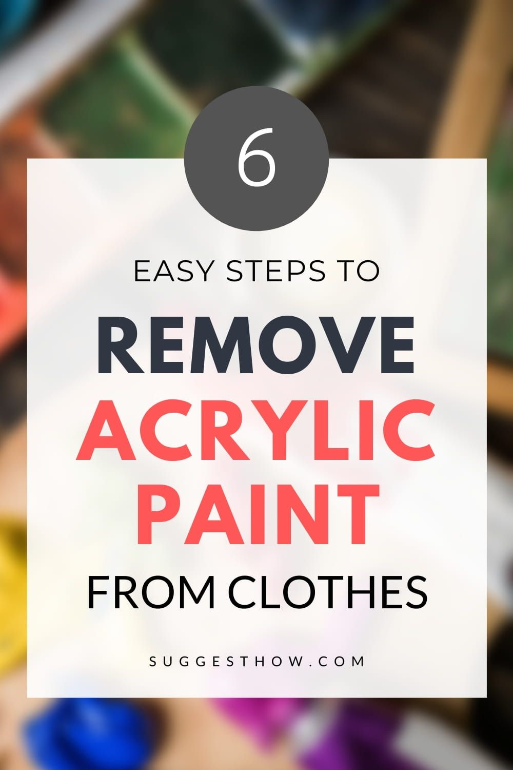 How To Remove Acrylic Paint From Clothes In 2020 Remove Acrylic Paint Remove Acrylics How To Remove