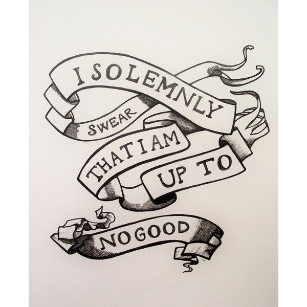 Harry Potter Quote Hand Drawn I Solemnly Swear That I Am Up To No