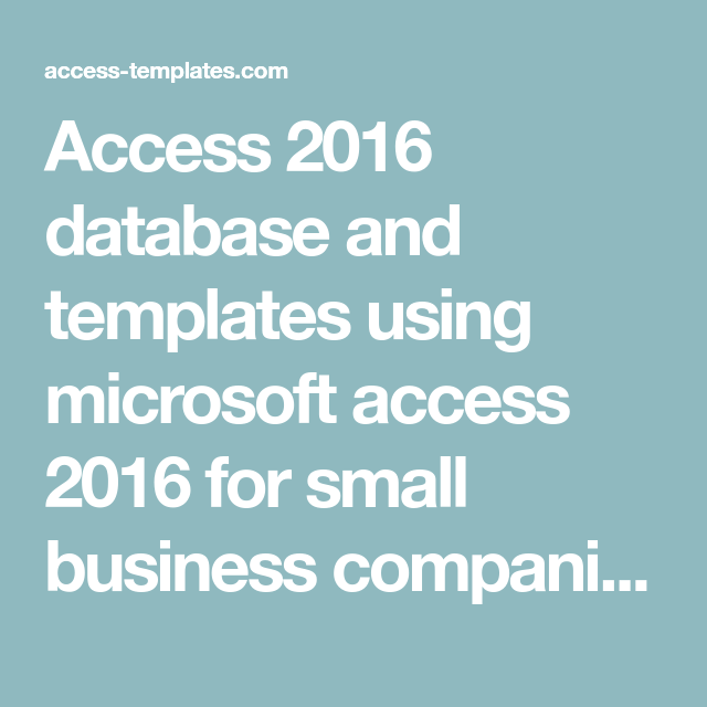 Access 2016 database and templates using microsoft access 2016 for access 2016 database and templates using microsoft access 2016 for small business companies and non friedricerecipe Gallery