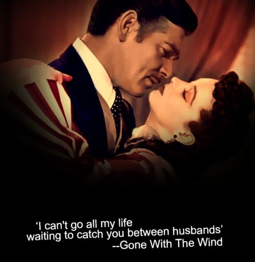 I Can T Go All My Life Waiting To Catch You Between Husbands Gone With The Wind Gone With The Wind Movies Good Movies