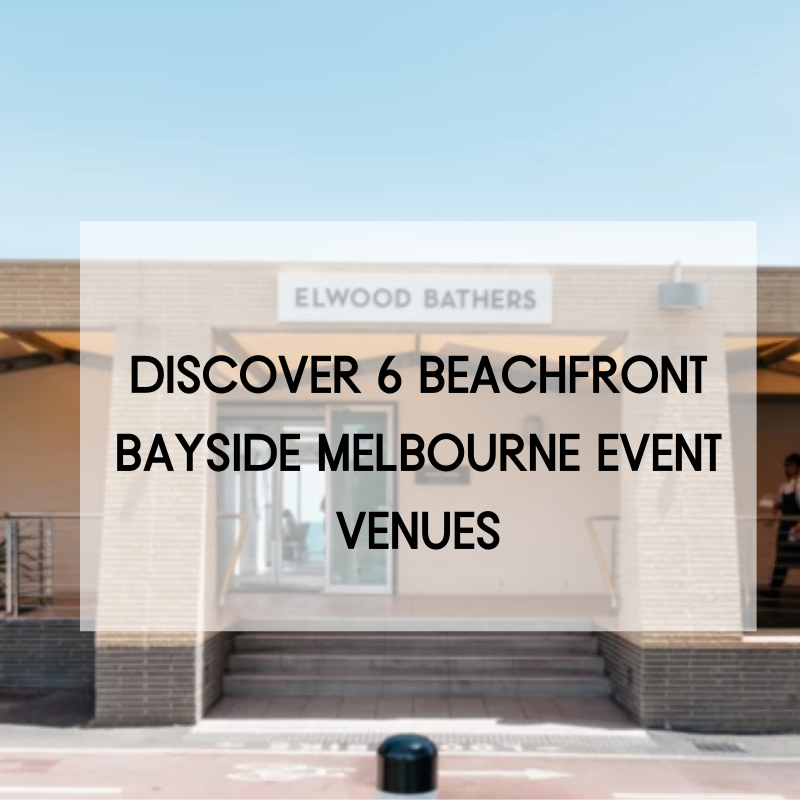 Discover 6 Beachfront Bayside Melbourne Event Venues in