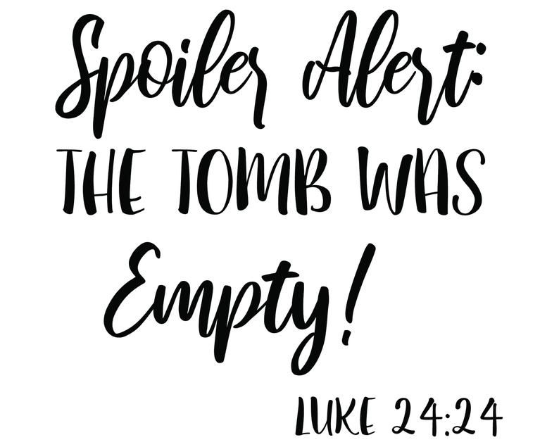 The Tomb Was Empty Svg Easter Svg Jesus Svg Spoiler Etsy In 2020 Easter Quotes Jesus Easter Quotes Easter Quotes Funny