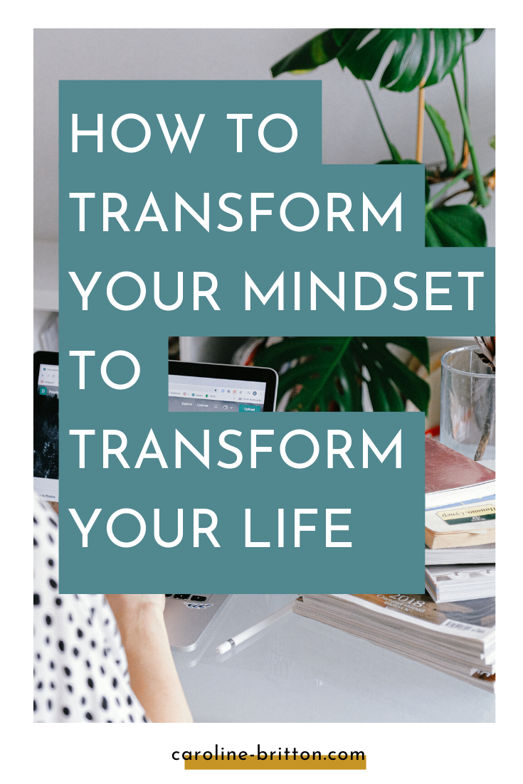 How to transform your mindset to transform your life in ...