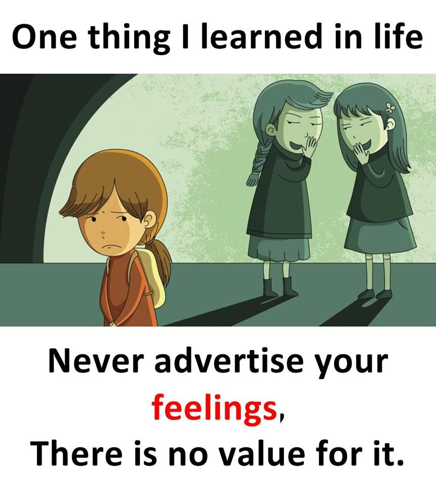 One Thing I Learned In Life Never Advertise Your Feelings There Is