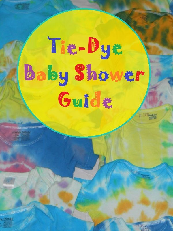 Tie Dye Is A Great Activity For A Baby Shower Here Are Secret Tips