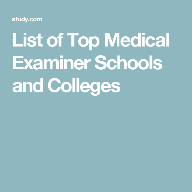 List Of Top Medical Examiner Schools And Colleges  Dr Lys