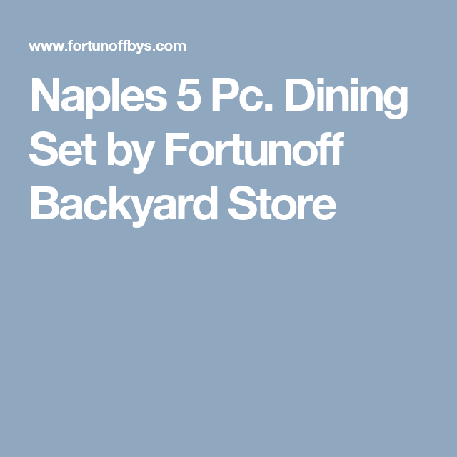 Naples 5 Pc. Dining Set by Fortunoff Backyard Store ...