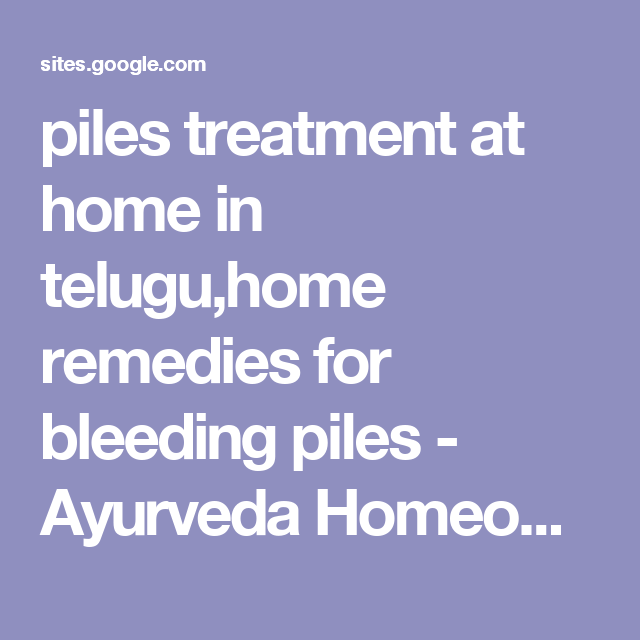 piles treatment at home in teluguhome remedies for