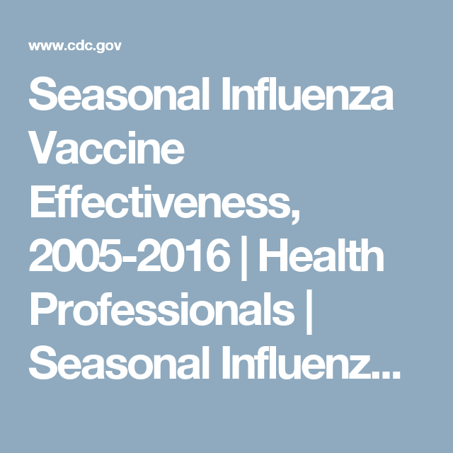 Seasonal Influenza Vaccine Effectiveness, 2005-2016 | Health Professionals  | Seasonal Influenza (Flu