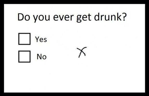 Did you ever get Drunk ?