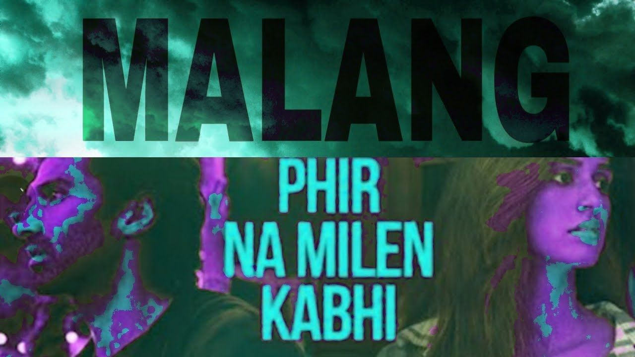 Phir Na Milen Kabhi Mp3 Song Download From Malang Movie 2020 By Ankit Tiwari In 2020 Mp3 Song Download Mp3 Song Free Movies Online