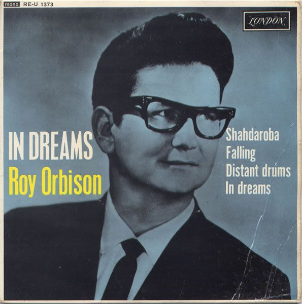 Oldies First Dance Songs: Roy Orbison - In Dreams (1963)
