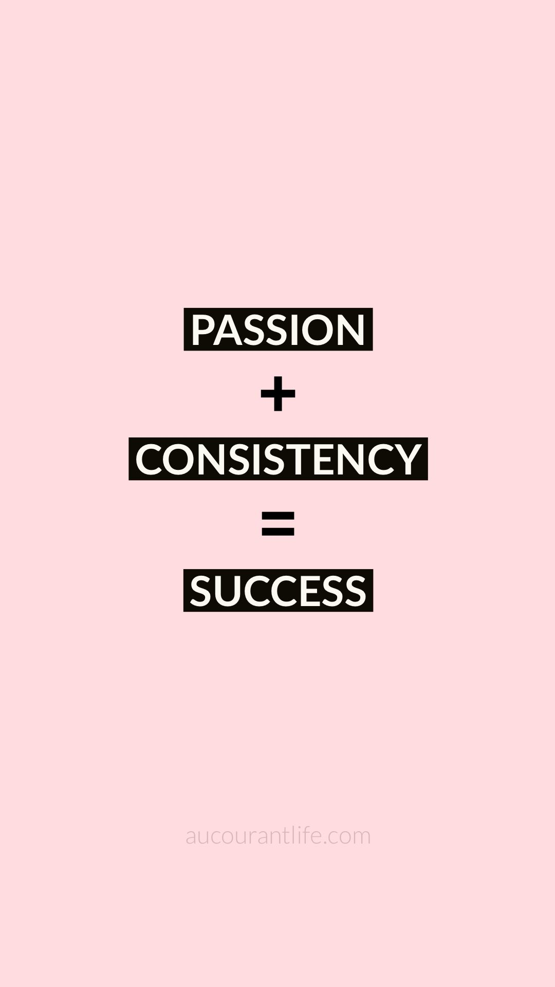 Passion Plus Consistency Equals Success Aucourantlife Com