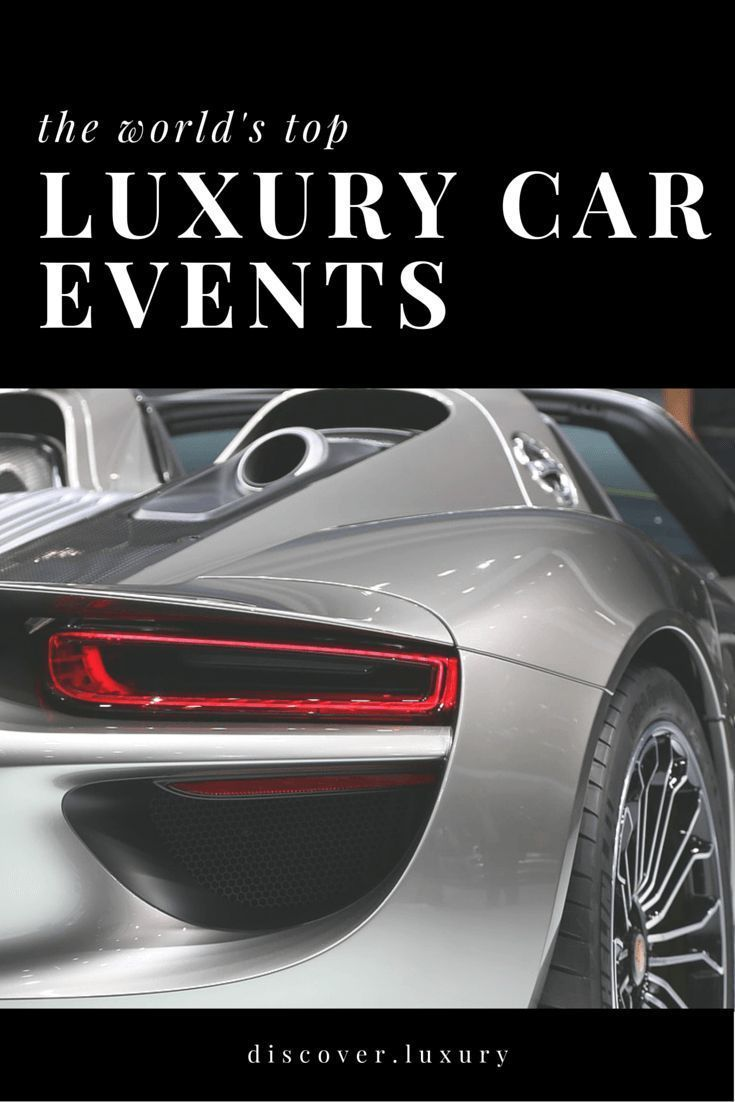The World's Top Luxury Car Events to Watch For #topluxurycars World's top luxury car events #topluxurycars