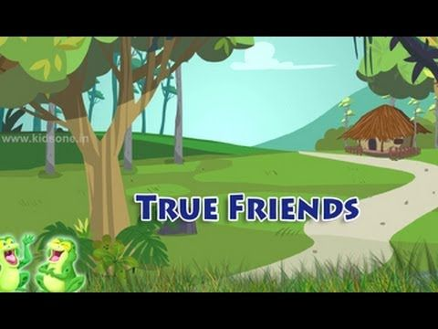 True Friends English Animated Moral Story For Kids FriendsTrue Friendship In Like If You Have A Truefriend