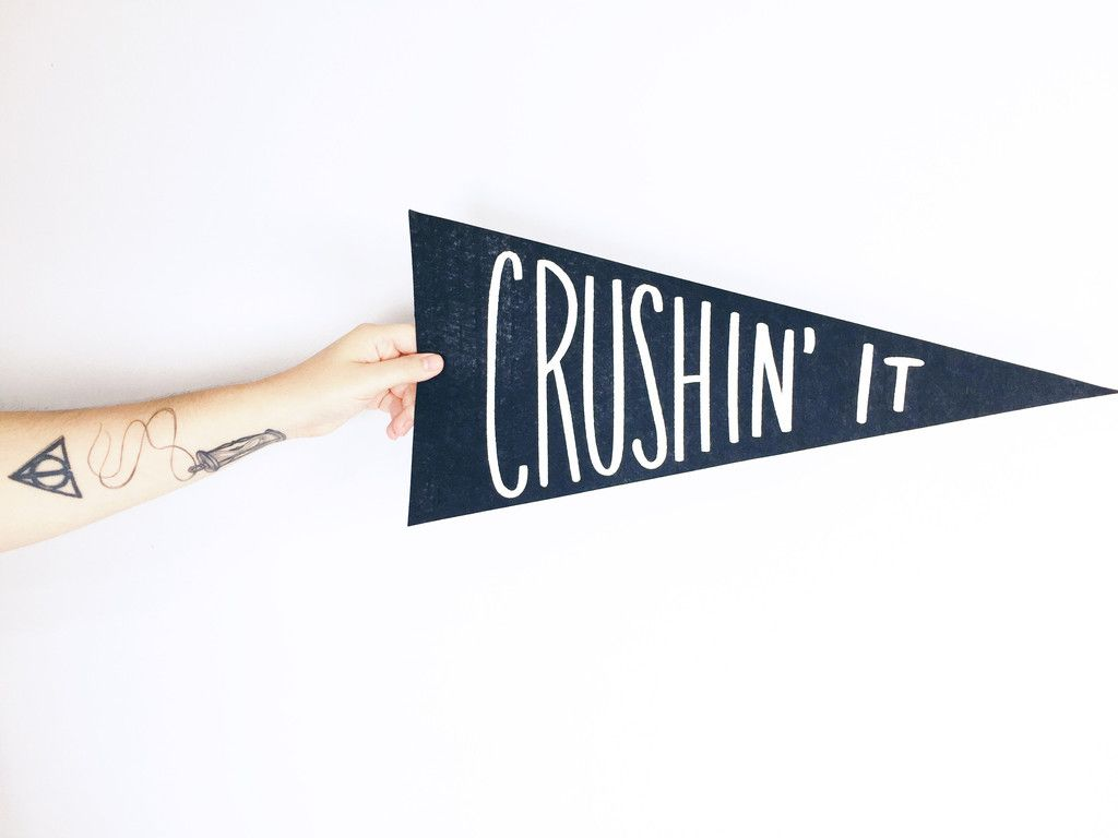 Crushin' it felt pennant