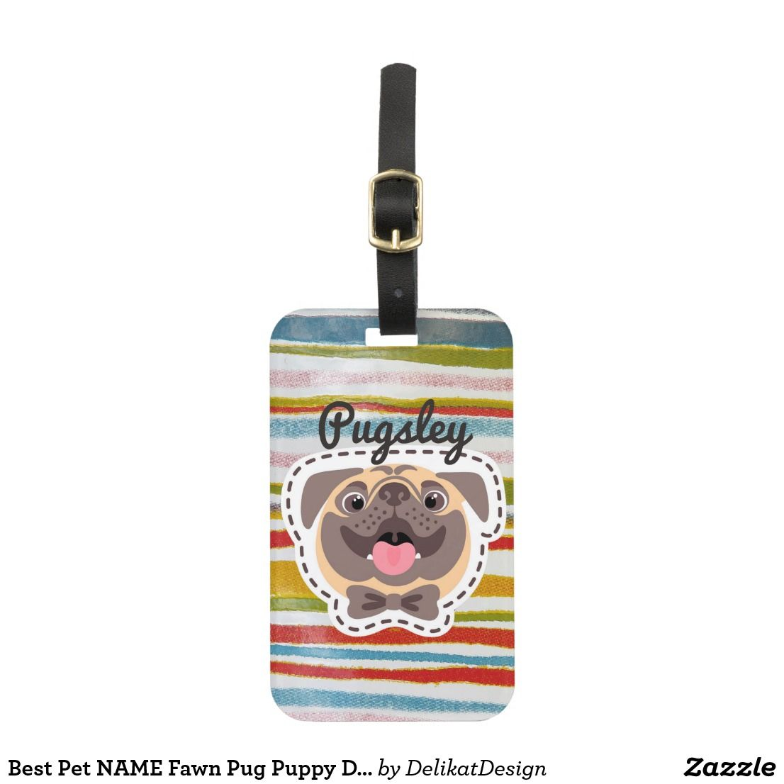 Best Pet Name Fawn Pug Puppy Dog Funky Custom Luggage Tag Zazzle