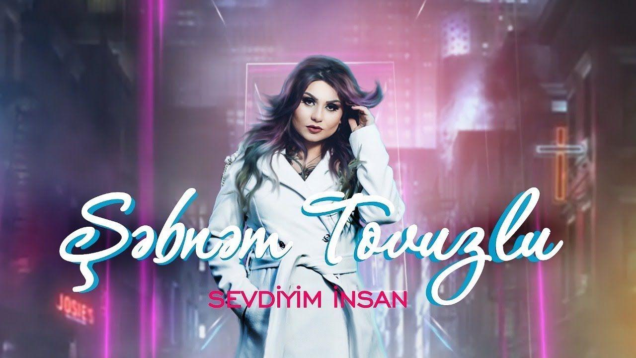 Sebnem Tovuzlu Sevdiyim Insan Yeni Music 2020 Youtube Neon Signs Music