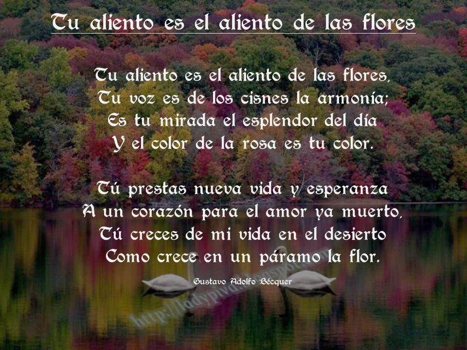 Tu aliento es el aliento de las flores.
