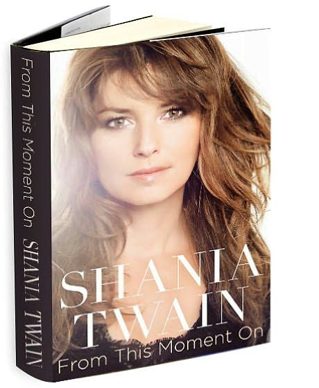 Shania Twain From This Moment Book
