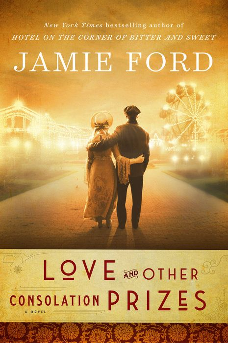 Love And Other Consolation Prizes By Jamie Ford 9780804176774