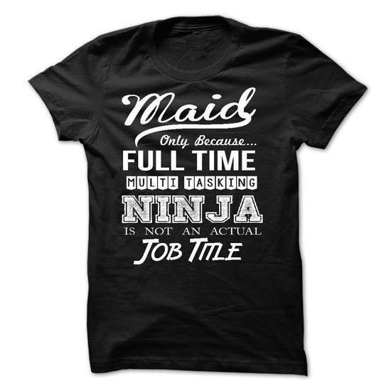 Maid T Shirts, Hoodies Sweatshirts. Check price ==► https://www.sunfrog.com/LifeStyle/Maid.html?57074