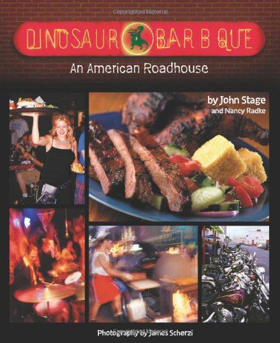 Dinosaur Bar B Que An American Roadhouse By John Stage Http Www Amazon Com Dp 1580082653 Ref Cm Sw R Pi Dp Ssvaub11zzny3 Bar B Que Bbq Cookbook Food
