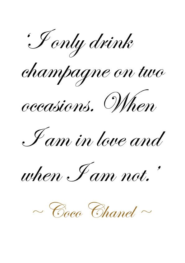 I Only Drink Champagne Meaningful Quotes Wonderful Words Words