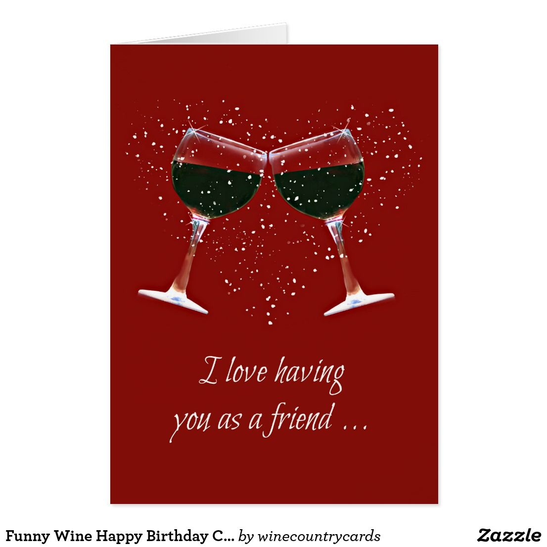 Funny Wine Happy Birthday Card For Friend Zazzle Com Birthday Cards For Friends Happy Mother S Day Card Happy Valentines Day Card