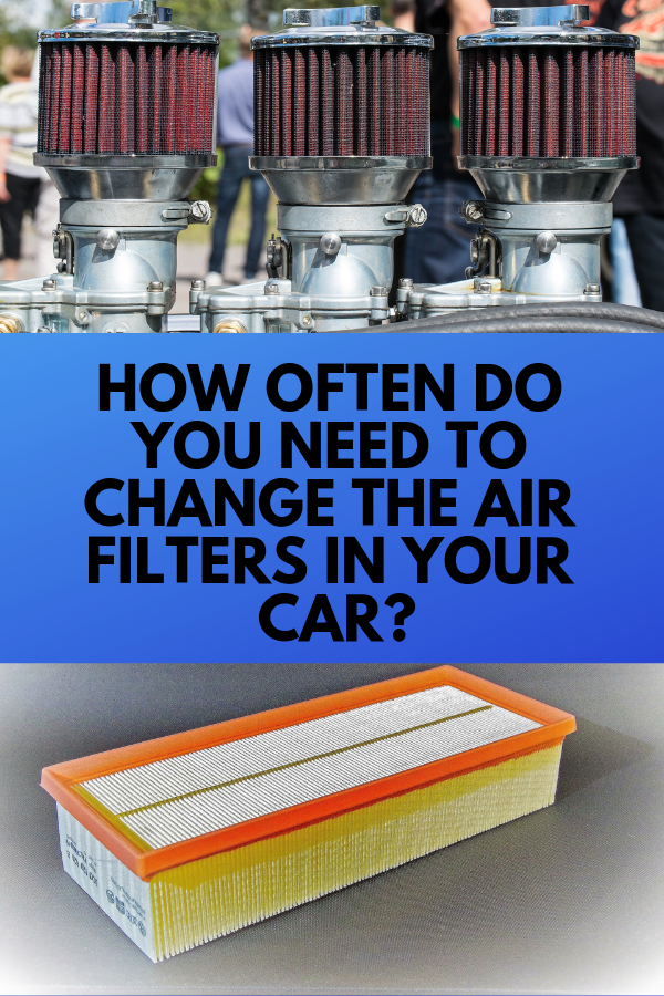 How Often Should You Change Your Air Filter >> How Often Do You Need To Change The Air Filter In Your Car