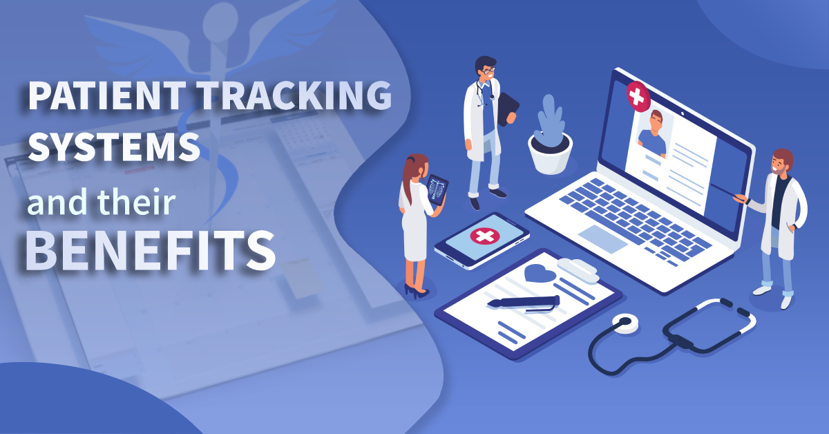 Patient Tracking Systems and Their Benefits Tracking
