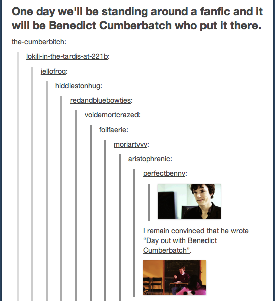 """READ THIS FANFIC I WAS LAUGHING SO HARD. (not very long) """"Day out with Benedict Cumberbatch"""""""