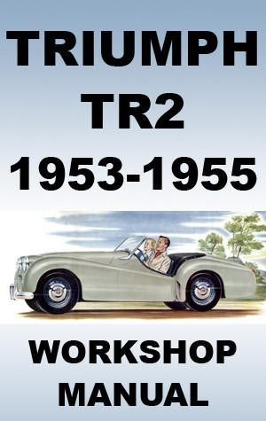 Triumph Tr2 1953 1955 Workshop Manual Triumph Volkswagen Manual Car
