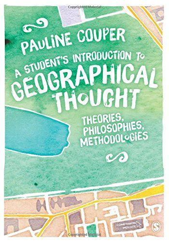 A Student S Introduction To Geographical Thought Theories Philosophies Methodologies Free Download By Pauli Social Constructionism Moral Philosophy Thoughts