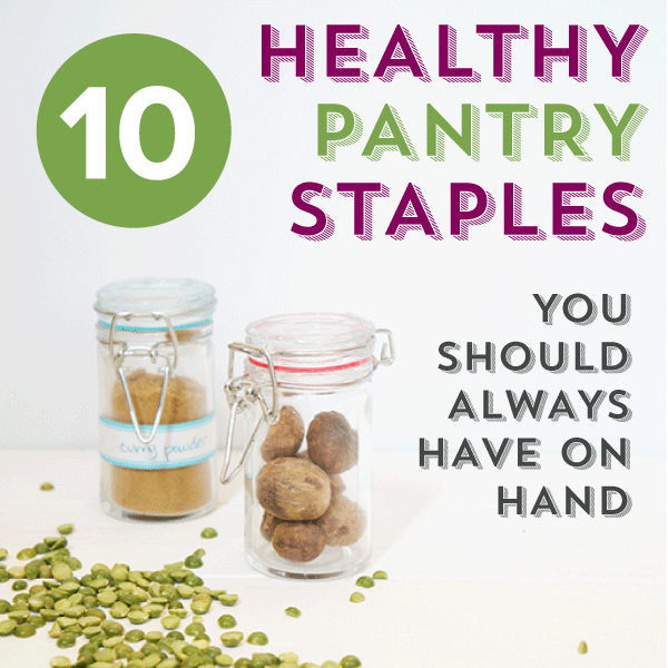 Must Have Staples For The Healthy Kitchen